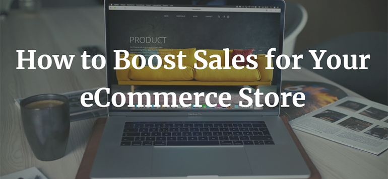 How to Boost Sales for Your eCommerce Store