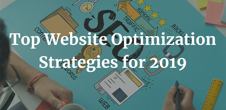 Top Website Optimization Strategies for 2019