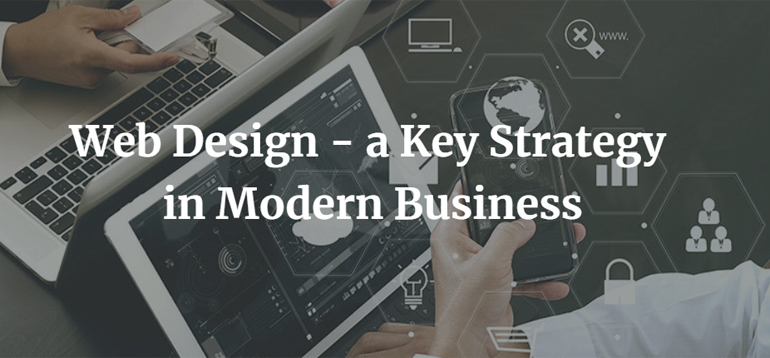Web Design - a Key Strategy in Modern Business
