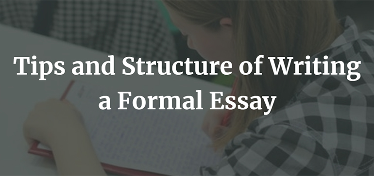 Tips and Structure of Writing a Formal Essay
