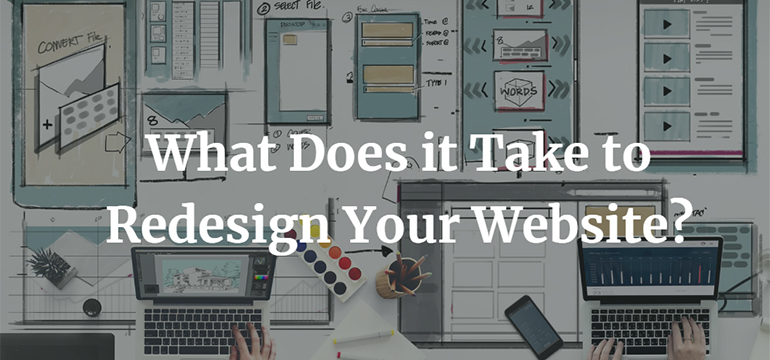 What Does it Take to Redesign Your Website?