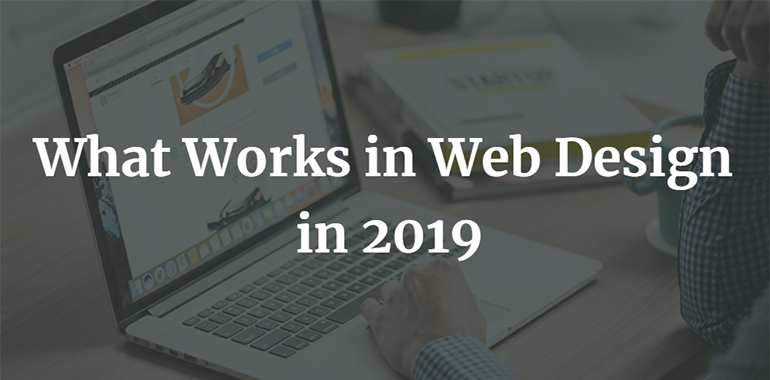 Belfast Web Design Agency Explains What Works in Web Design in 2019