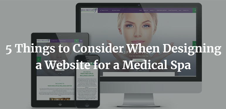 5 Things to Consider When Designing a Website for a Medical Spa