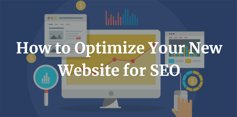 How to Optimize Your New Website for SEO