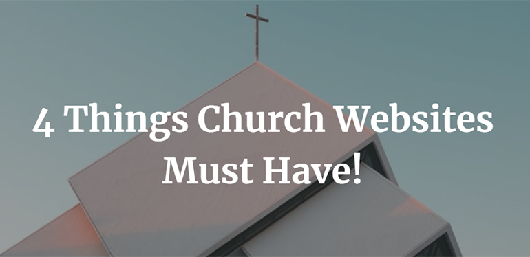 4 Things Church Websites Must Have!