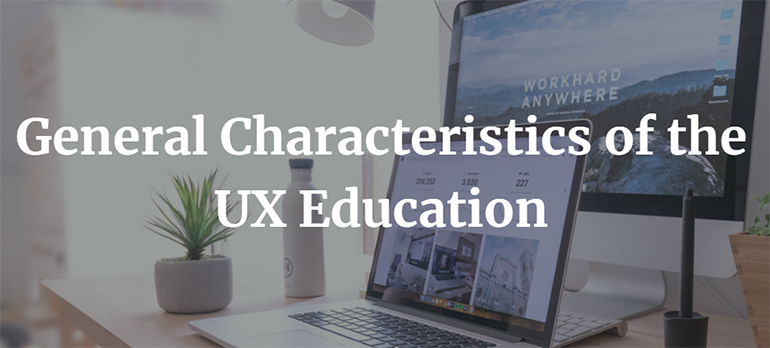 General Characteristics of the UX Education