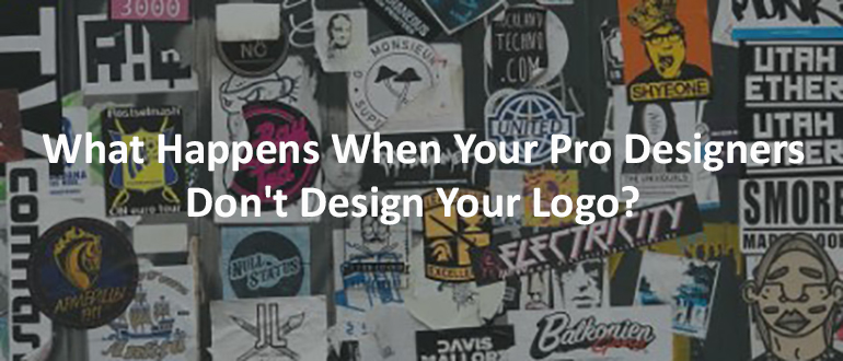 What Happens When Your Pro Designers Don't Design Your Logo?