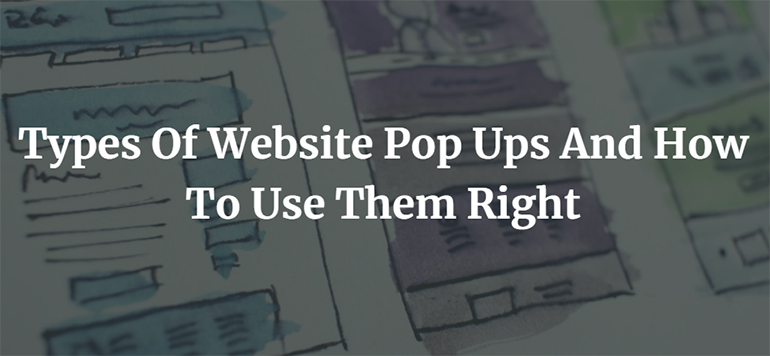 Types Of Website Pop Ups And How To Use Them Right