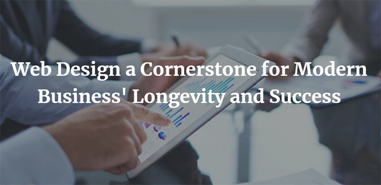 Web Design a Cornerstone for Modern Business' Longevity and Success