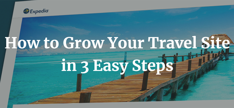 How to Grow Your Travel Site in 3 Easy Steps