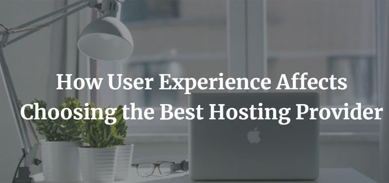 How User Experience Affects Choosing the Best Hosting Provider