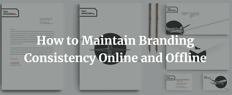 How to Maintain Branding Consistency Online and Offline