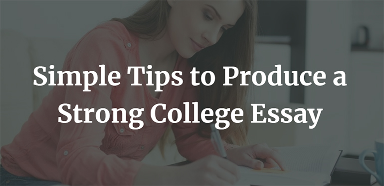 Simple Tips to Produce a Strong College Essay