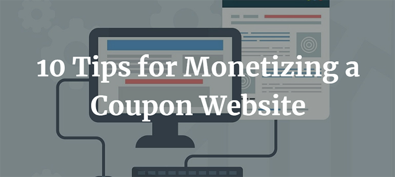10 Tips for Monetizing a Coupon Website