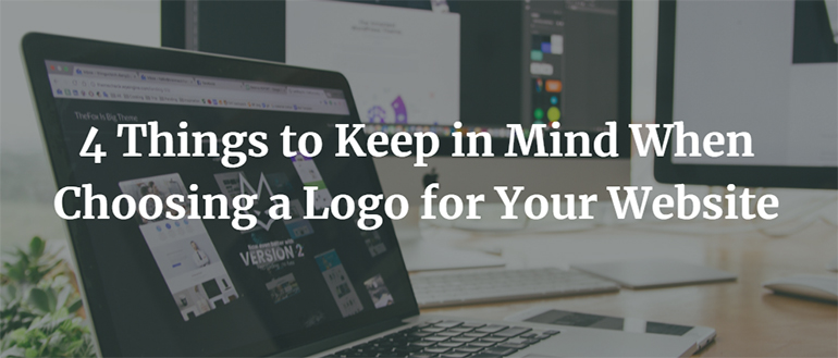 4 Things to Keep in Mind When Choosing a Logo for Your Website