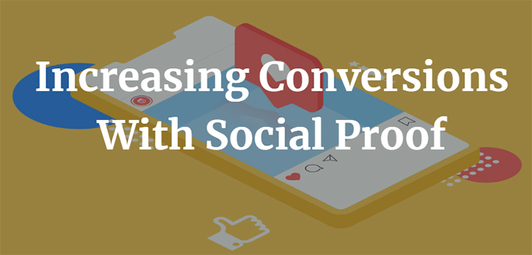 Increasing Conversions With Social Proof