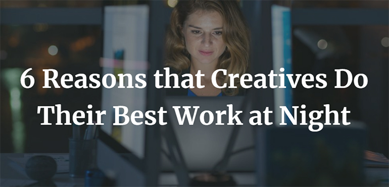 6 Reasons that Creatives Do Their Best Work at Night