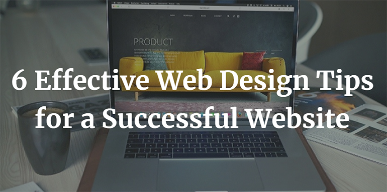 6 Effective Web Design Tips for a Successful Website