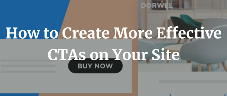 How to Create More Effective CTAs on Your Site