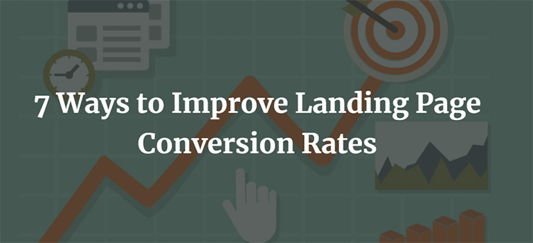 7 Ways to Improve Landing Page Conversion Rates