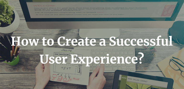How to Create a Successful User Experience?