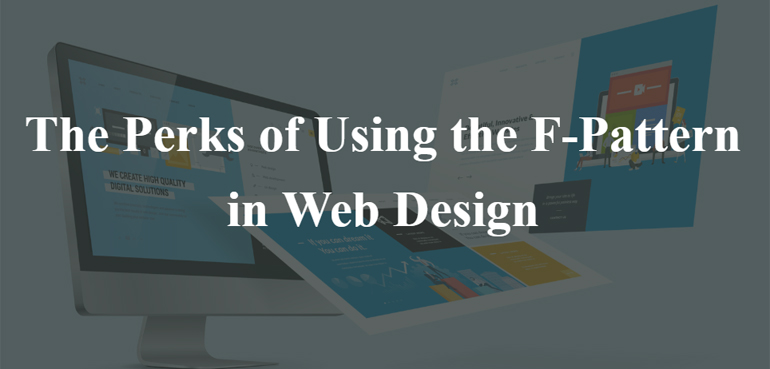 The Perks of Using the F-Pattern in Web Design
