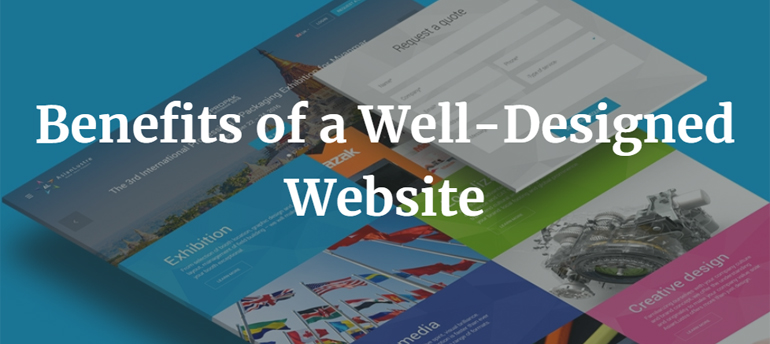 Benefits of a Well-Designed Website