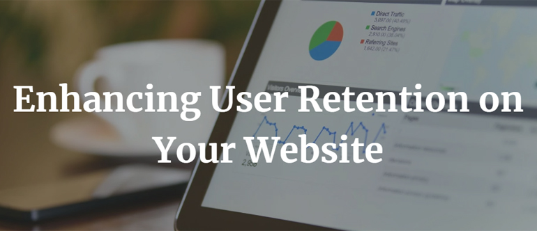 4 Keys to Enhancing User Retention on Your Website