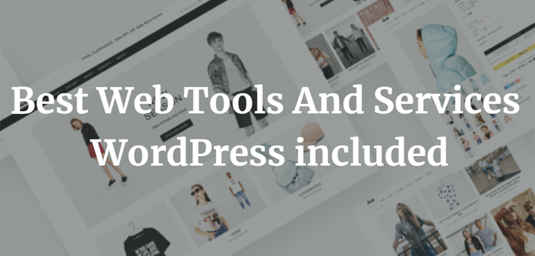 Best Web Tools And Services - WordPress included