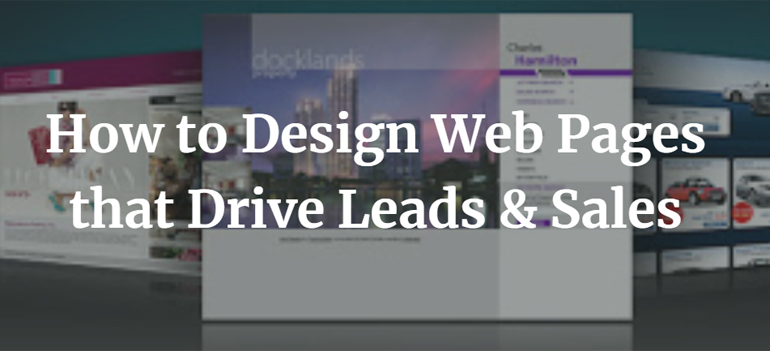 How to Design Web Pages that Drive Leads and Sales
