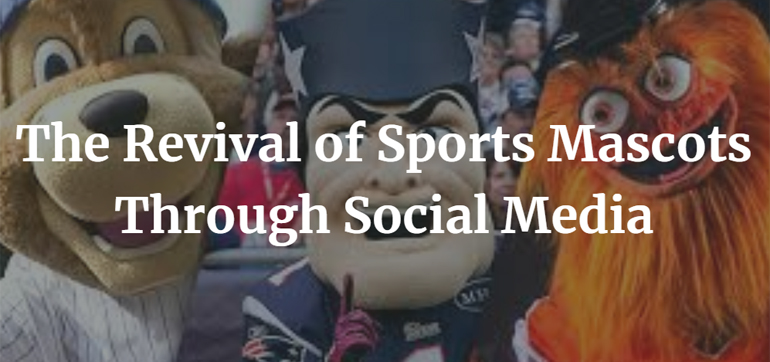 The Revival of Sports Mascots Through Social Media