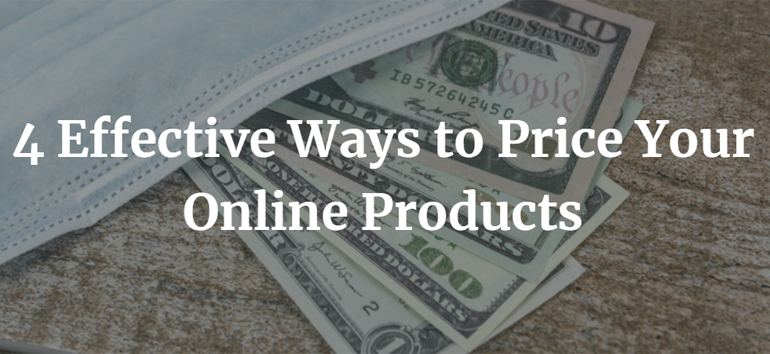4 Effective Ways to Price Your Online Products