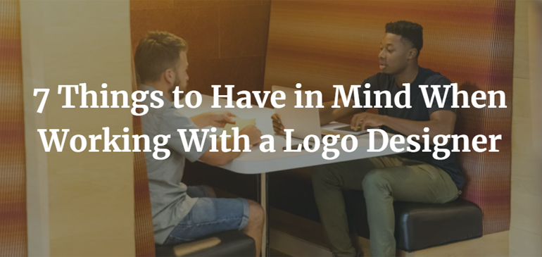 7 Things to Have in Mind When Working With a Logo Designer