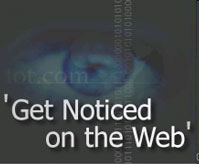 Get Your Web Site Noticed!